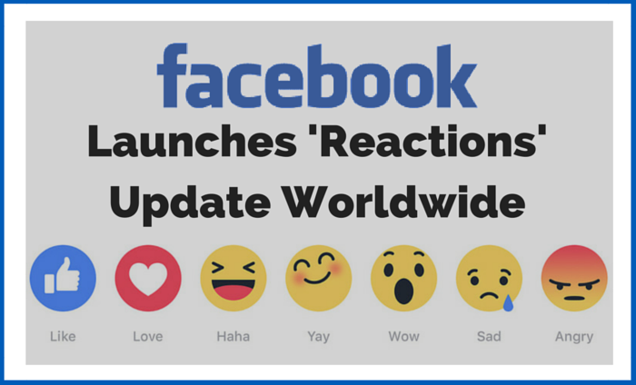 Facebook Launches 'Reactions' Update Worldwide